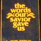 Words Our Savior Gave Us by Daniel Berrigan (Paperback, 1978)