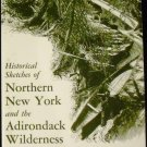 Historical Sketches of Northern New York & the Adirondack Wilderness by N. Sylvester (1973, PB)
