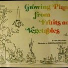 Growing plants from fruits and vegetables [Paperback] Jane Sholinsky