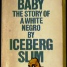 Trick Baby: The Story of a White Negro- The Biography of a Con Man  (BH416) by Iceberg Slim (1969)