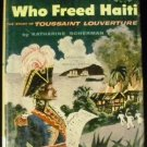 The slave who freed Haiti: The Story of Toussaint Louverture, by Adof Dehn. [1956, Hardcover]