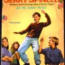 Do The Funky Pickle (School Daze Series) [Paperback] Jerry Spinelli (Author)