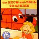 The Show-and-Tell Surprise (Clifford the Big Red Dog) by Teddy Margulies and Steve Haefele (2001)