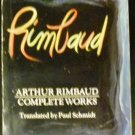 Arthur Rimbaud: Complete Works (Perennial Library) [Paperback] Paul Schmidt (Author)