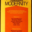 Christianity confronts modernity: A theological and pastoral inquiry by Protestant... (1981)