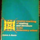 Creative teaching of reading and literature in the elementary school by James A Smith