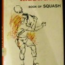 Sports Illustrated Book of Squash [Hardcover] Editors of Sports Illustrated (Author)