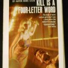 Kill is a four-letter word by Aaron Marc Stein (1968)