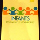 Infants: Development and Relationships by Mollie S. Smart and Russell C. Smart (Jul 6, 1978)