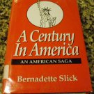 A Century in America by Bernadette M. Slick (1995, Hardcover)