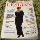 So You Want to Be a Lesbian? by Liz Tracey and Sydney Pokorny (Jul 15, 1996)