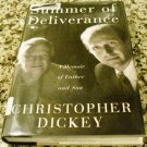 Summer of Deliverance : A Memoir of Father and Son by Christopher Dickey (1998, Hardcover)