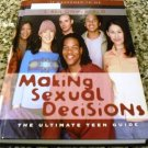 Making Sexual Decisions : The Ultimate Teen Guide 4 by L. Kris Gowen (2003, Hardcover)