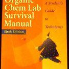 The Organic Chem Lab Survival Manual: A Student's Guide to Techniques by James W. Zubrick (2003)