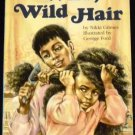 Wild, Wild Hair (level 3) (Hello Reader) by Nikki Grimes and George Ford (Jan 1, 1997)