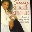 Sassy, Single, and Satisfied: Secrets to Loving the Life You're Living by Michelle Hammond (2003)
