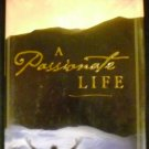 A Passionate Life by Michael Breen and Walt Kallestad (May 2005)