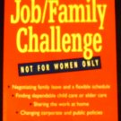 The Job/Family Challenge: A 9 to 5 Guide by Ellen Bravo (May 1, 1995)