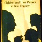 Children and Their Parents in Brief Therapy by Sybil S. Barten and Harvey H. Barten (Apr 1973)