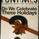 Fun Times Magazine November/ December 2012 (Do We Celebrate These Holidays?)