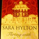 Flirting with Destiny by Sara Hylton (Aug 1, 2011)
