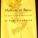 Multum in parvo: An essay in poetic imagination [Hardcover] Carl Zigrosser (Author)