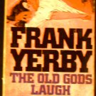 The Old Gods Laugh [Paperback] Frank Yerby (Author)