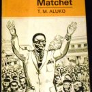 One Man One Matchet (African Writers Series) by T.M. Aluko (May 1967)