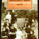 Independent Women: Work and Community for Single Women, 1850-1920 (Women in Culture and Society)