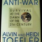 War and Anti-War: Survival at the Dawn of the 21st Century [Hardcover] Alvin Toffler  Heidi Toffler