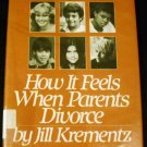 How It Feels When Parents Divorce by Jill Krementz (Nov 12, 1984)