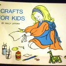 Crafts for kids by Sally K Latham (1972)