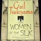 Women of the Silk: A Novel by Gail Tsukiyama (Oct 15, 1993)