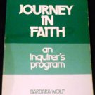 Journey in Faith: An Inquirer's Program by Barbara B. Wolf