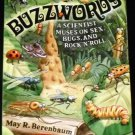 Buzzwords: A Scientist Muses on Sex, Bugs, and Rock 'n' Roll by May R. Berenbaum (2000)