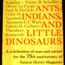 Ants, Indians, and Little Dinosaurs: Natural History Magazine [Paperback] Alan Ternes (Editor)