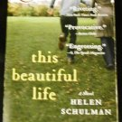 This Beautiful Life: A Novel (P.S.) by Helen Schulman (Feb 7, 2012)