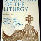 Springtime of the Liturgy: Liturgical Texts of the First Four Centuries by Deiss (Jun 1979)