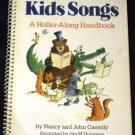 The Book of Kids Songs: A Holler-Along Handbook by Nancy & John Cassidy (1986)