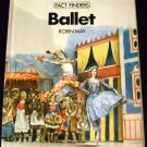 Ballet (Fact Finders) by Robin May and Jeffrey Burn (Aug 28, 1980) - Import