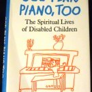 God Plays Piano Too by Bret Webb-Mitchell (Jan 1970)