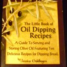 The Little Book of Oil Dripping Recipes by Santa Barbara Ceramic Design (Olive Oil recipes)