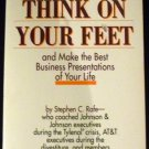 How to be Prepared to Think on Your Feet and Make the Best Business... by Stephen C. Rafe (1992)