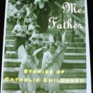 Bless Me Father: Stories of Catholic Childhood by Amber C. Sumrall & Patricia Vecchione (1994)