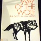 The Way of the Wolf: The Gospel in New Images by Martin Bell (Feb 1985) - Large Print