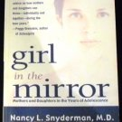 Girl in the Mirror: Mothers and Daughters in the Years of Adolescence by Nancy L. Snyderman