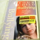 Bullying: Practical and Easy-To-Follow Advice (Your Child Series) by Jenny Alexander (Jun 1998)