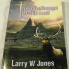 The Challenge of His Call by Larry W. Jones (1999)