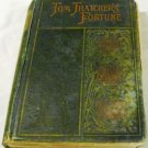 TOM THATCHER&#39;S FORTUNE [Hardcover] 1900