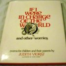 If I Were in Charge of the World and Other Worries: Poems by J. Viorst & L. Cherry (1981)